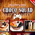 Choco Squad
